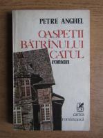 Anticariat: Petre Anghel - Oaspetii batranului Catul