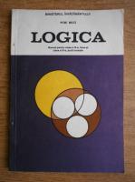 Petre Bieltz - Logica. Manual pentru clasa a IX-a, licee si clasa a XI-a, scoli normale