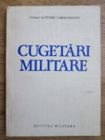 Anticariat: Petre Caracaleanu - Cugetari militare