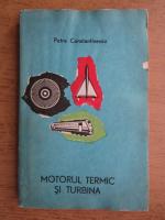 Petre Constantinescu - Motorul termic si turbina