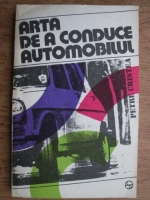 Petre Cristea - Arta de a conduce automobilul
