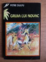 Petre Dulfu - Gruia lui Novac