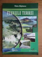 Anticariat: Petre Gastescu - Fluviile Terrei