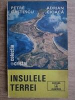 Anticariat: Petre Gastescu - Insulele Terrei