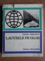 Petre Gastescu - Lacurile de pe glob