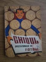Petre Gatu - Ghidul spectacolului de fotbal