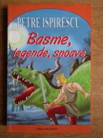 Petre Ispirescu - Basme, legende, snoave