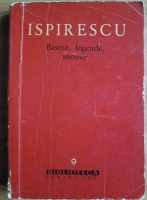 Anticariat: Petre Ispirescu - Basme, legende, snoave