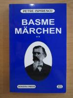 Petre Ispirescu - Basme. Marchen (volumul 2)
