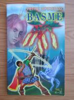 Petre Ispirescu - Basme, volumul 1. A-H