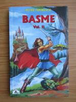 Petre Ispirescu - Basme (volumul 2)