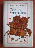 Anticariat: Petre Ispirescu - Contes roumains