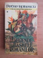 Anticariat: Petre Ispirescu - Legende sau basmele romanesti (volumul 1)