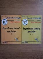 Petre Ispirescu - Legende sau basmele romanilor (2 volume)