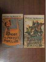 Anticariat: Petre Ispirescu - Legende sau basmele romanilor. Snoave sau povesti populare (2 volume)