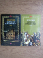 Petre Ispirescu - Legendele sau basmele romanilor (2 volume)