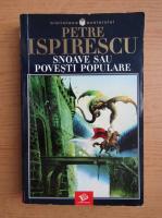 Anticariat: Petre Ispirescu - Snoave sau povesti populare