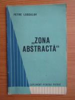 Petre Luscalov - Zona abstracta