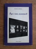 Petre Oprea - Asa i-am cunoscut
