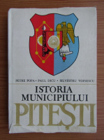 Anticariat: Petre Popa - Istoria municipiului Pitesti