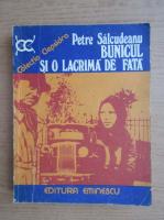 Anticariat: Petre Salcudeanu - Bunicul si o lacrima de fata