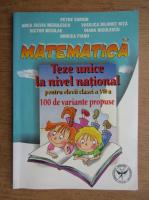 Petre Simion, Anca Silvia Negulescu, Victor Nicolae - Matematica. Teze unice la nivel national pentru elevii clasei a VII-a. 100 de variante propuse