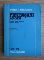 Petre Stanescu - Pietrosani, Arges. Monografia, 1352-1974