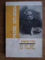Anticariat: Petre Sturdza - Amintiri. 40 de ani de teatru