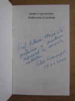 Petre T. Frangopol - Mediocritate si excelenta. O radiografie a stiintei si invatamantului din Romania (cu autograful autorului)