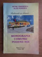 Anticariat: Petre Tanasescu - Monografia comunei Podenii Noi