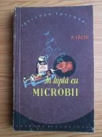 Anticariat: Petre Tautu - In lupta cu microbii