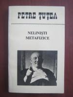 Anticariat: Petre Tutea - Nelinisti metafizice