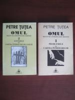 Anticariat: Petre Tutea - Omul. Tratat de antropologie crestina (volumele 1 si 2)