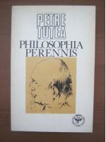 Petre Tutea - Philosophia perennis