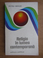 Anticariat: Petru Berar - Religia in lumea contemporana