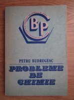 Anticariat: Petru Budrugeac - Probleme de chimie