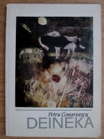 Anticariat: Petru Comarnescu - Deineka