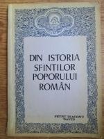 Anticariat: Petru Diaconu David - Din istoria sfintilor poporului roman