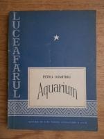 Anticariat: Petru Dumitriu - Aquarium