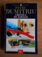 Petru Dumitriu - Cronica de familie