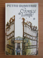 Petru Dumitru - Cronica de familie (volumul 1)