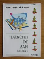 Anticariat: Petru Gabriel Salageanu - Exercitii de sah (volumul 2)