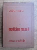 Petru Manu - Medicina muncii