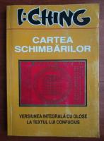 Petru Neghiu - I Ching. Cartea schimbarilor
