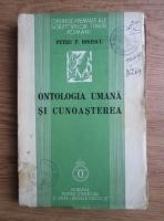 Petru P. Ionescu - Ontologia umana si cunoasterea (1939)