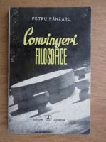 Anticariat: Petru Panzaru - Convingeri filosofice