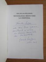 Anticariat: Petru Panzaru - Sociologia reductiei la esential (cu autograful autorului)