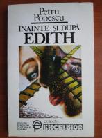 Anticariat: Petru Popescu - Inainte si dupa Edith