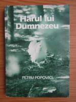 Petru Popovici - Harul lui Dumnezeu