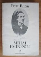 Anticariat: Petru Rezus - Mihai Eminescu
